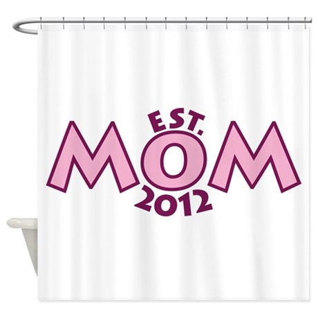 New Mom Est 2012 Shower Curtain