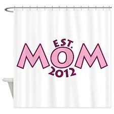 New Mom Est 2012 Shower Curtain