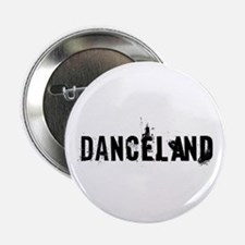 "Danceland 2.25"" Button"