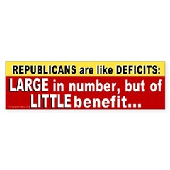 Republicans are like Deficits Bumper Sticker