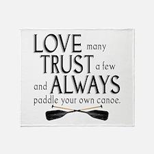 Love Many, Trust a Few Throw Blanket