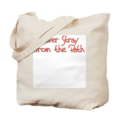 Never Stray From the Path Tote Bag