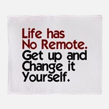 Life Has No Remote Throw Blanket