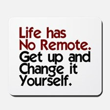 Life Has No Remote Mousepad