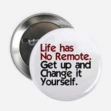 "Life Has No Remote 2.25"" Button"