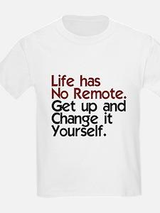Life Has No Remote T-Shirt