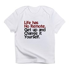Life Has No Remote Infant T-Shirt