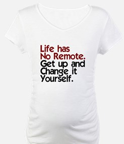 Life Has No Remote Shirt