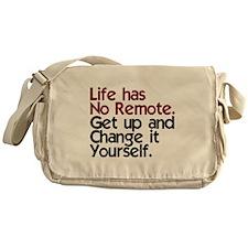 Life Has No Remote Messenger Bag