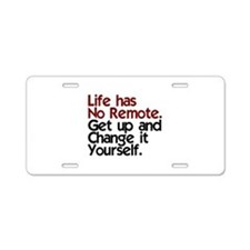 Life Has No Remote Aluminum License Plate