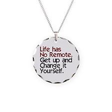 Life Has No Remote Necklace