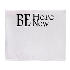 Be Here Now Throw Blanket