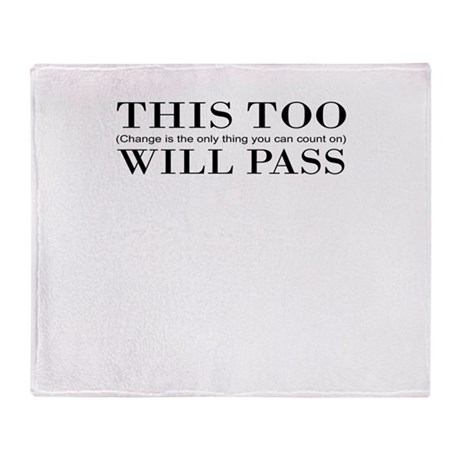 This Too Will Pass Throw Blanket