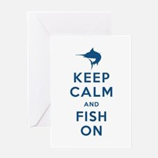 Keep Calm and Fish On Greeting Card