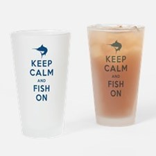 Keep Calm and Fish On Drinking Glass