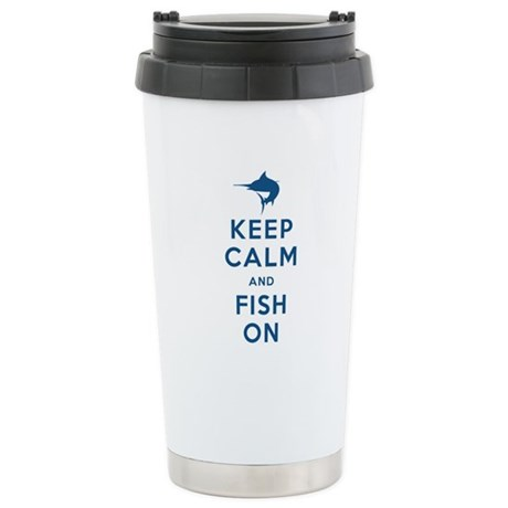 Keep Calm and Fish On Stainless Steel Travel Mug