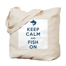 Keep Calm and Fish On Tote Bag
