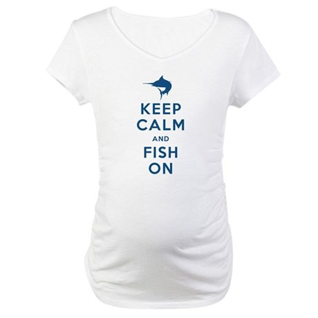 Keep Calm and Fish On Maternity T-Shirt