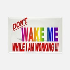 Don't wake me while I am work Rectangle Magnet