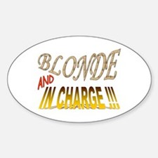 Blonde and in Charge !!! Oval Decal