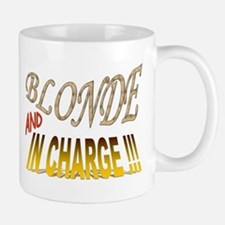 Blonde and in Charge !!! Small Small Mug