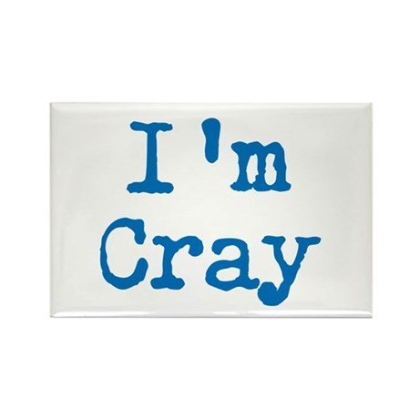 I'm Cray Rectangle Magnet
