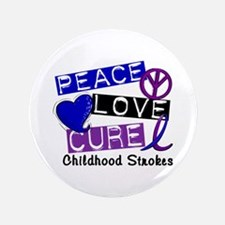 """Peace Love Cure Childhood Strokes 1 3.5"""" Button"""