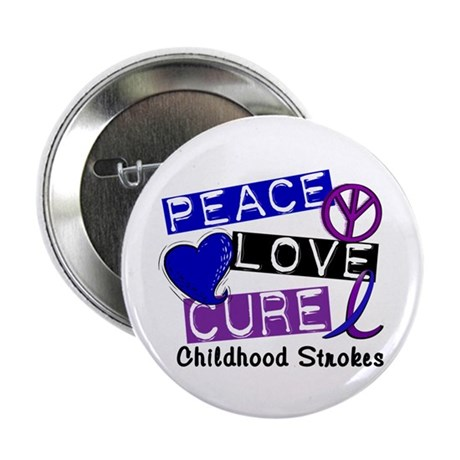"""Peace Love Cure Childhood Strokes 1 2.25"""" Button ("""