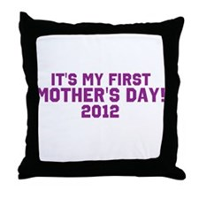 First Mothers Day Throw Pillow