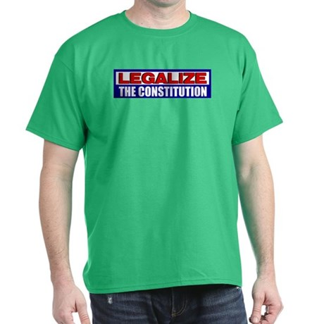 """Legalize The Constitution"" Dark T-Shirt"
