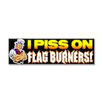 """""""I Piss On Flag Burners"""" Car Magnet 10 x"""