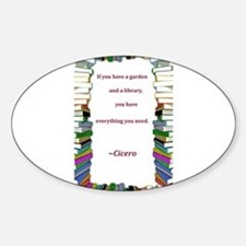 A Garden and A Library Sticker (Oval)