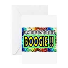 blame it on the boogie Greeting Card
