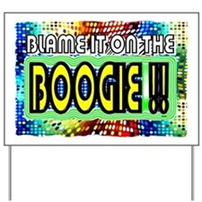 blame it on the boogie Yard Sign