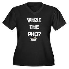 What The Pho? Women's Plus Size V-Neck Dark T-Shir
