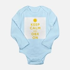 Keep Calm and OBX On Long Sleeve Infant Bodysuit