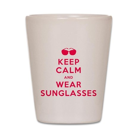 Keep Calm and Wear Sunglasses Shot Glass