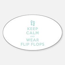 Keep Calm and Wear Flip Flops Sticker (Oval)
