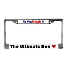 My Dog Maggie License Plate Frame