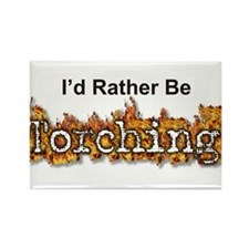 I'd Rather Be Torching Rectangle Magnet (100 pack)