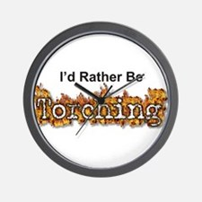 I'd Rather Be Torching Wall Clock