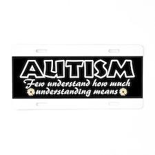 Few understand autism Aluminum License Plate