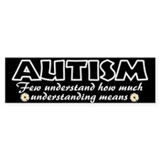 Few understand autism Bumper Sticker