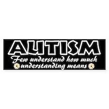 Few understand autism Bumper Sticker