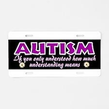 Autism understood Aluminum License Plate