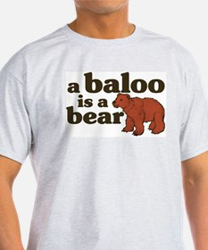 A Baloo is a Bear Ash Grey T-Shirt