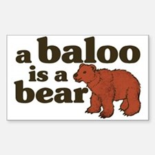 A Baloo is a Bear Rectangle Decal