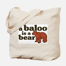 A Baloo is a Bear Tote Bag