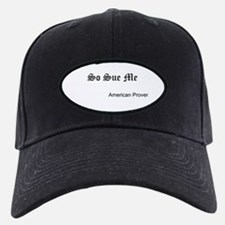 So Sue Me Baseball Hat