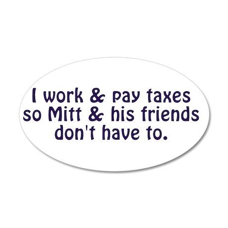 I Pay Taxes 38.5 x 24.5 Oval Wall Peel